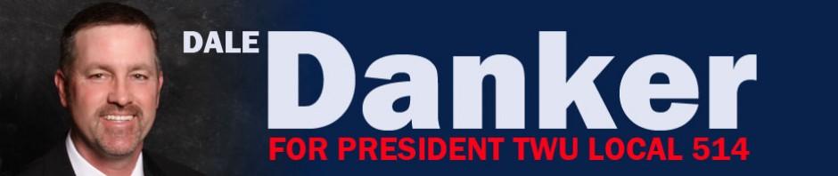 Dale Danker for President TWU Local 514 | Dale Danker for